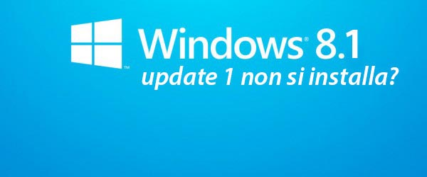 Windows 8.1 update 1 soluzione